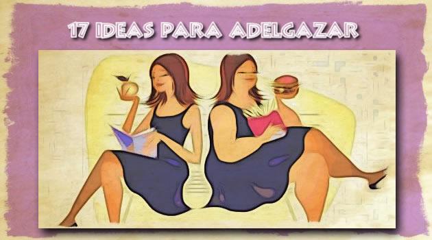 17 ideas para adelgazar