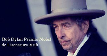 Bob Dylan Premio Nobel de Literatura 2016