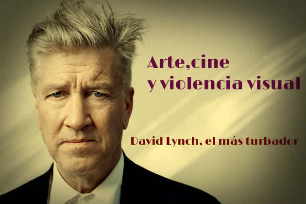 David Lynch, el más turbador