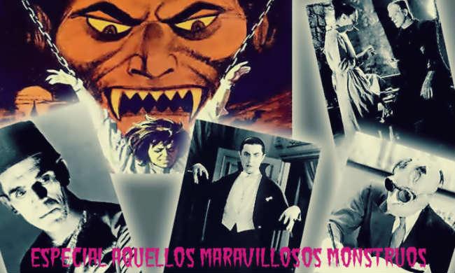 Especial Aquellos Maravillosos Monstruos