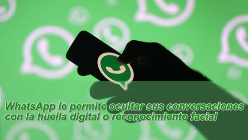 WhatsApp-le- permite-ocultar- sus- conversaciones